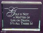 Golf Is not a matter of Life or death