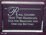 Real golfers have two handicaps: